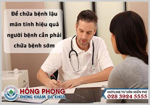 Để chữa bệnh lậu mãn tính hiệu quả người bệnh cần chữa bệnh sớm
